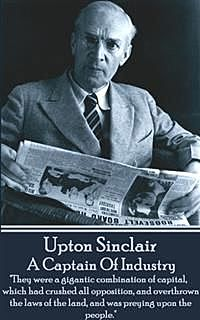 A Captain Of Industry, Upton Sinclair