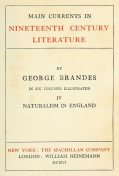 Main Currents in Nineteenth Century Literature – 4. Naturalism in England, Georg Brandes