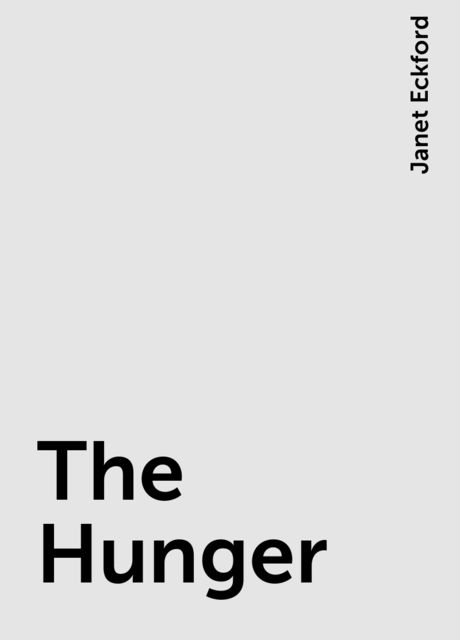 The Hunger, Janet Eckford