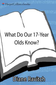 What Do Our 17-Year-Olds Know, Diane Ravitch