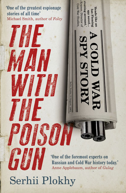 The Man with the Poison Gun, Serhii Plokhy