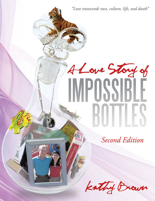 A Love Story of Impossible Bottles, Kathy Brown