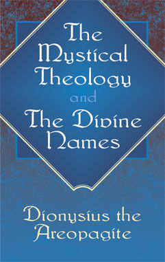 The Mystical Theology and The Divine Names, Dionysius the Areopagite