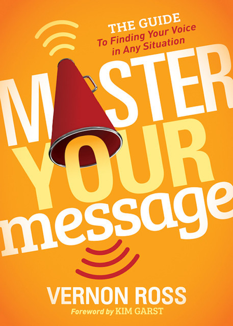 Master Your Message, Vernon Ross