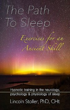 The Path To Sleep, Exercises for an Ancient Skill, Lincoln Stoller