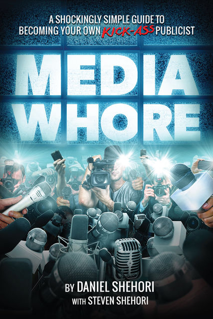 Media Whore, Daniel Shehori, Steven Shehori