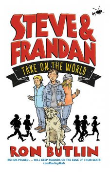 Steve and FranDan take on the World, Ron Butlin