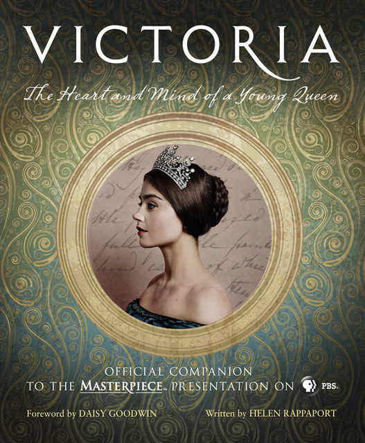 Victoria: The Heart and Mind of a Young Queen, Helen Rappaport