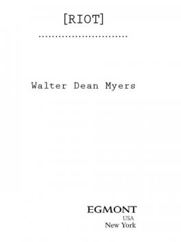 Riot, Walter Dean Myers