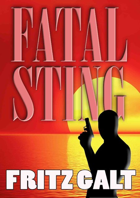 Fatal Sting: An International Thriller, Fritz Galt