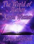The World of Author Karen Wiesner: A Compendium of Fiction, http:, www.karenwiesner.com Karen Wiesner