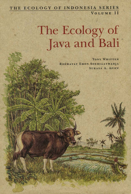Ecology of Java and Bali, Tony Whitten, Roehayat Emon Soeriaatmadja, Suraya A. Afiff
