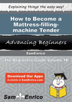 How to Become a Mattress-filling-machine Tender, Lanie Shultz