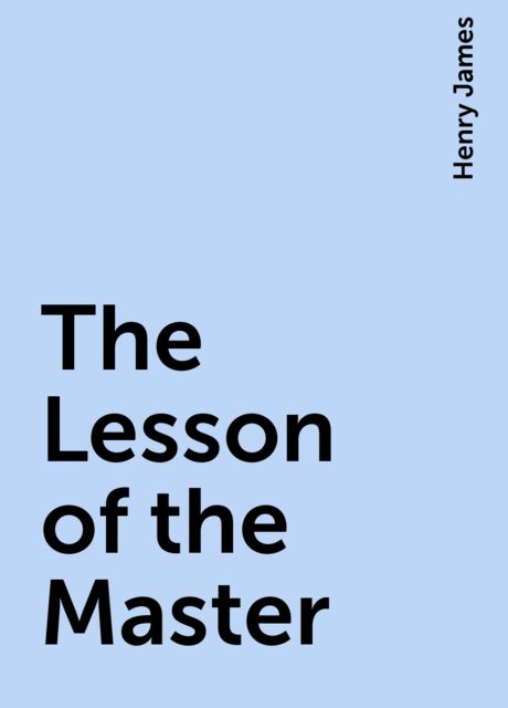 The Lesson of the Master, Henry James