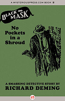 No Pockets in a Shroud, Richard Deming