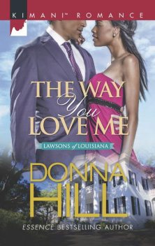 The Way You Love Me, Donna Hill