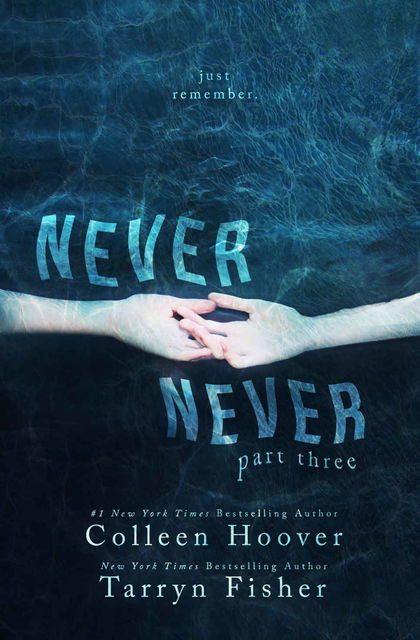 Never Never: Part Three (Never Never #3, Colleen Hoover
