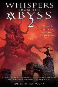Whispers from the Abyss 2, Laird Barron, Cody Goodfellow