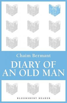 Diary of an Old Man, Chaim Bermant