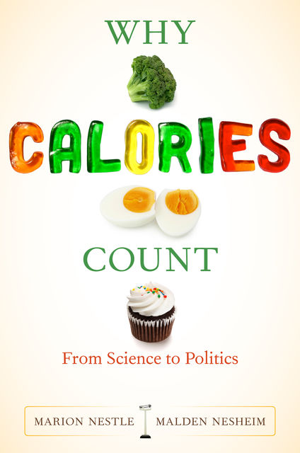 Why Calories Count, Marion Nestle, Malden Nesheim
