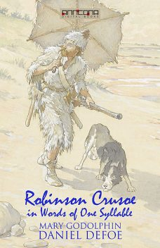 Robinson Crusoe – Written in words of one syllable, Daniel Defoe, Mary Godolphin