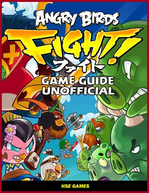 Angry Birds Fight! Game Guide Unofficial, HSE Games