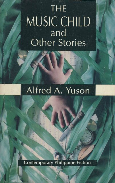 The Music Child and Other Stories, Alfred A. Yuson