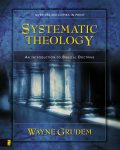 Systematic Theology, Wayne A. Grudem