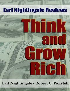 Earl Nightingale Reviews Think and Grow Rich, Earl Nightingale, Robert C.Worstell