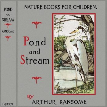 Pond and Stream, Arthur Ransome