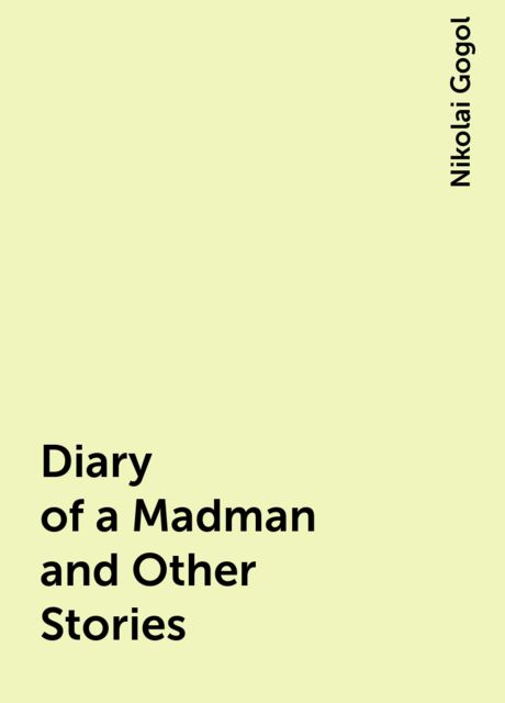 Diary of a Madman and Other Stories, Nikolai Gogol