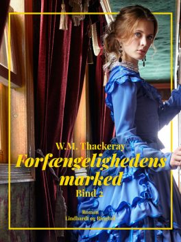 Forfængelighedens marked. Bind 2, William Makepeace Thackeray