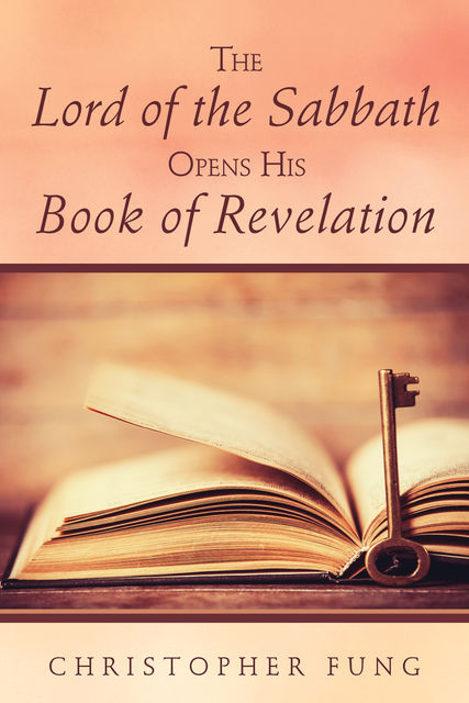 The Lord of the Sabbath Opens His Book of Revelation, Christopher Fung