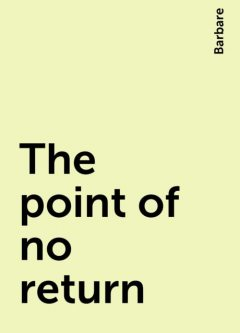 The point of no return, Barbare