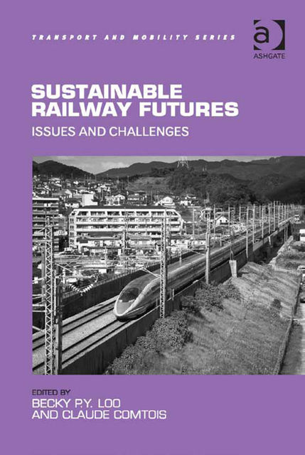 Sustainable Railway Futures, Becky P.Y.Loo