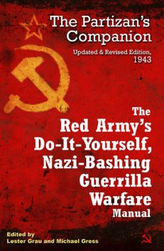 The Red Army's Do-it-Yourself, Nazi-Bashing Guerrilla Warfare Manual, Lester Grau, Michael Gress
