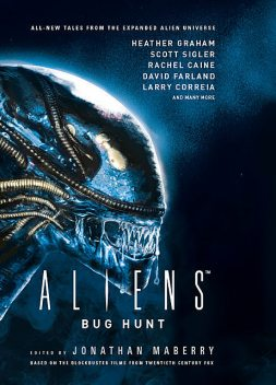 Aliens: Bug Hunt, Jonathan Maberry