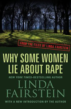 Why Some Women Lie About Rape, Linda Fairstein