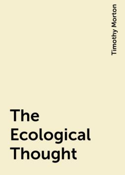 The Ecological Thought, Timothy Morton