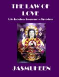 The Law of Love & Its Fabulous Frequency of Freedom, Jasmuheen