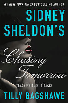 Sidney Sheldon's Chasing Tomorrow, Sidney Sheldon, Tilly Bagshawe
