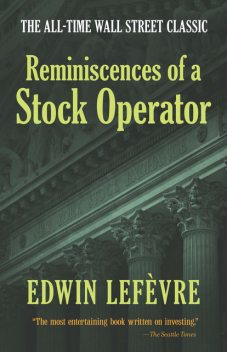Reminiscences Of A Stock Operator, Edwin Lefevre