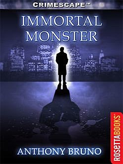 Immortal Monster, Anthony Bruno