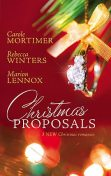 Christmas Proposals, Marion Lennox, Carole Mortimer, Rebecca Winters