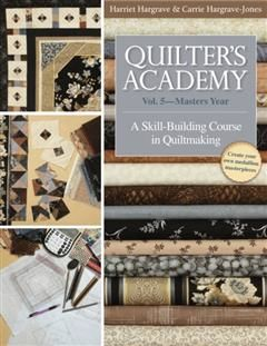 Quilter's Academy Vol. 5 – Masters Year, Harriet Hargrave
