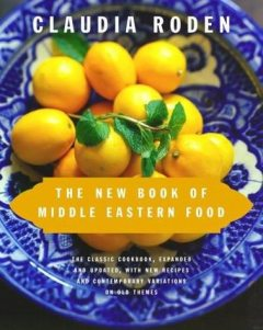 The New Book of Middle Eastern Food, Claudia Roden