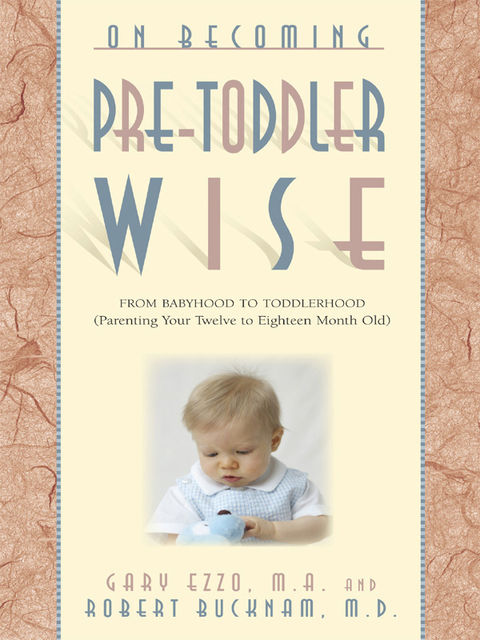 On Becoming Pre-Toddlerwise, Gary Ezzo, Robert Bucknam