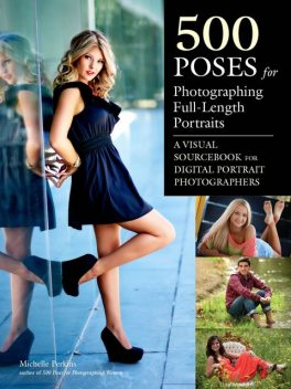 500 Poses for Photographing Full-Length Portraits, Michelle Perkins