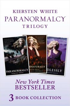 Paranormalcy Trilogy Collection: Paranormalcy, Supernaturally and Endlessly, Kiersten White