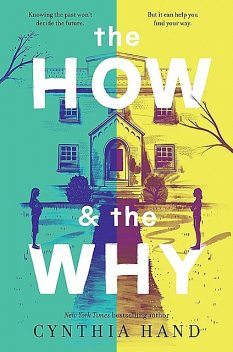 The How & the Why, Cynthia Hand